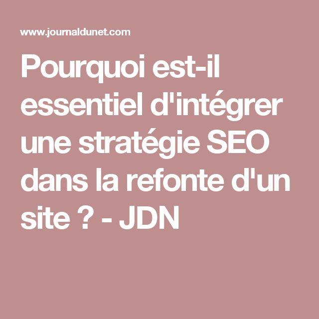 Pourquoi est-il essentiel d'intégrer une stratégie SEO dans la refonte d'un site? - JDN
