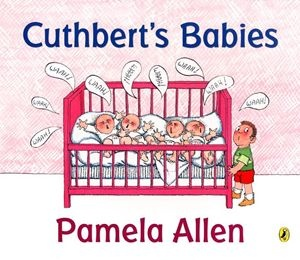 Cuthbert's Babies  http://www.puffin.com.au/products/9780143500858/cuthberts-babies