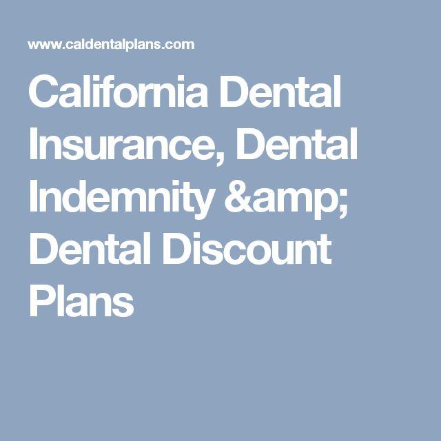 California Dental Insurance, Dental Indemnity & Dental Discount Plans