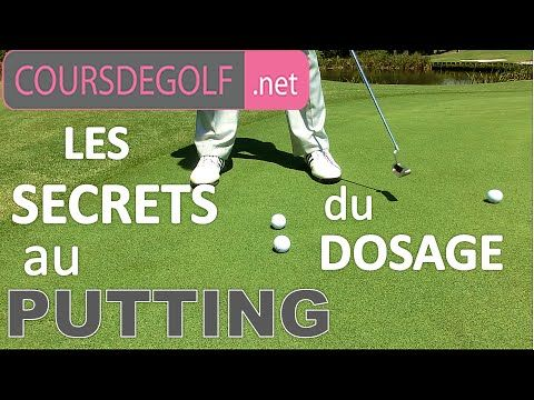 Cours de golf : Le secret du dosage au putting par Renaud Poupard