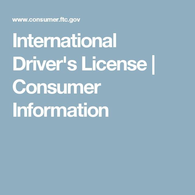 International Driver's License   Consumer Information