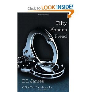 Fifty Shades Freed: Book Three of the Fifty Shades Trilogy (50 Shades Trilogy)