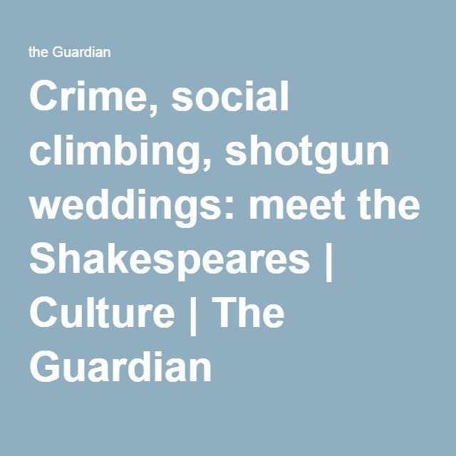 Crime, social climbing, shotgun weddings: meet the Shakespeares   Culture   The Guardian