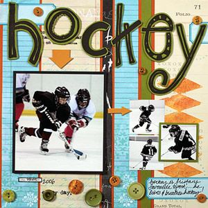 Hockey Game Layout - Tracy mixed several patterned papers and stamping techniques for this colorful page about her son's hockey skills. After stamping her title letters on plain white paper, Tracy scanned them into her image-editing program and enlarged the letters to make an oversize title.