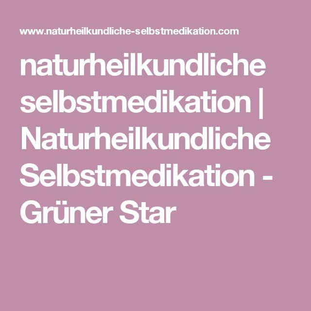 naturheilkundliche selbstmedikation | Naturheilkundliche Selbstmedikation - Grüner Star