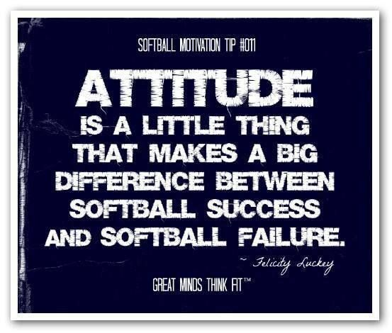 #softball #attitude #success #motivation