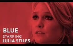 Blue - Julia Stiles (Blue) is a mother with a secret life. She'll do anything to keep it from her son. But her past has other plans.