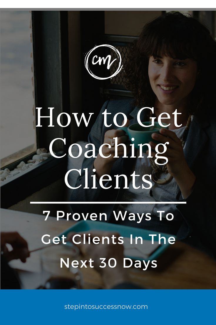 How to get coaching clients and build your business fast. Here are 7 proven ways your can get clients in the next 30 days.  https://stepintosuccessnow.com/blogs/news/how-to-get-coaching-clients-series-3