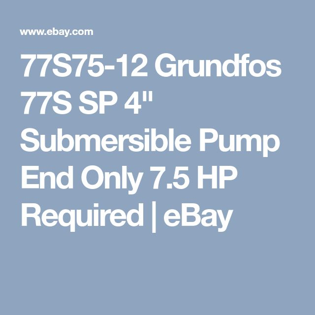 """77S75-12 Grundfos 77S SP 4"""" Submersible Pump End Only 7.5 HP Required 