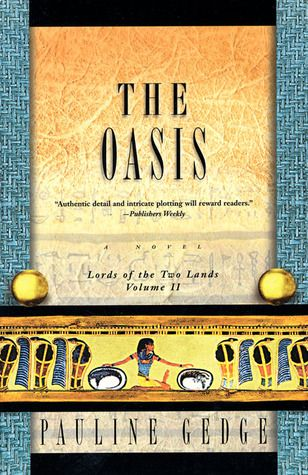 The Oasis, by Pauline Gedge, Lords of the Two Lands, 2. Click on the cover to read the review of this title by Roberta.
