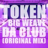 $$$ JUGS EVERYWHERE #WHATDIRT $$$ Token x Big Weave - Da Club (Original Mix) ✯FREE DOWNLOAD!✯ by TOKEN ☮ on SoundCloud