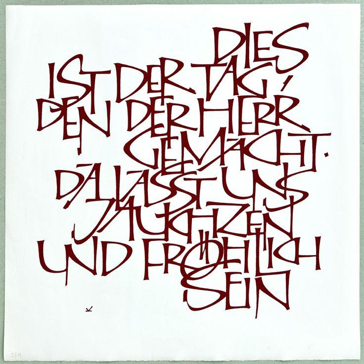 """BILD DES MONATS DEZEMBER 2013 von Hermann Kilian . Hermann Kilian (Kalligraph, 1929 - 2004) - ein enger Freund der Schreibwerkstatt. Einige seiner Werke sind Bestandteil des Archivs der Schreibwerkstatt Klingspor. [Für Übersetzung: """"Dies ist der Tag, den der Herr gemacht - da lasst uns jauchzen und fröhlich sein."""" For translation: """"This is the day the Lord has made let us rejoice and be exceeding glad.""""]"""