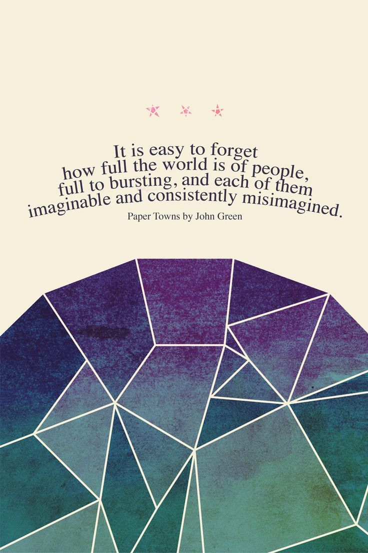 That's Why So Many People Are Often Misunderstood Because We Judge Them By  The Idea John Green