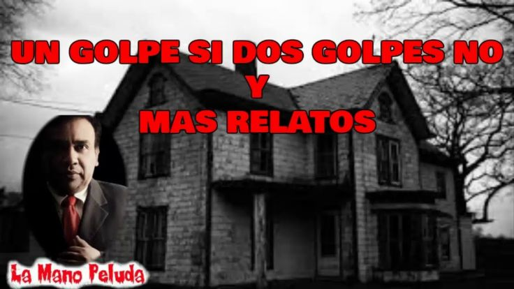 LA MANO PELUDA, UN GOLPE SI DOS GOLPES NO Y MAS HISTORIAS, AQUI SE RESPI...