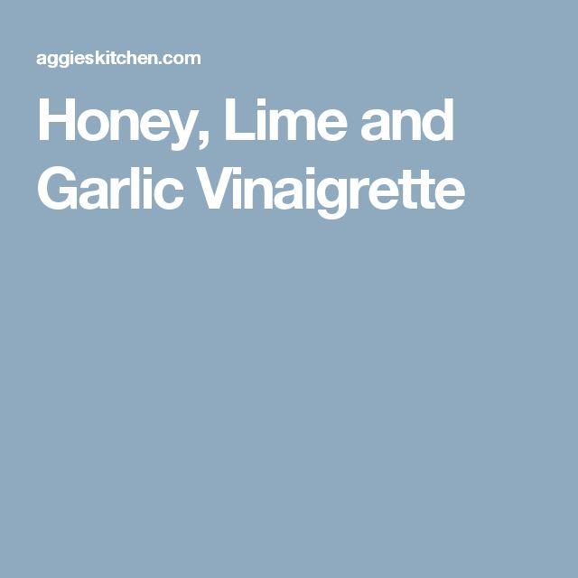 Honey, Lime and Garlic Vinaigrette