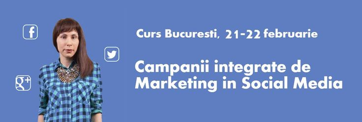 "Va invit la trainingul ""Campanii integrate de Marketing in Social Media""! 