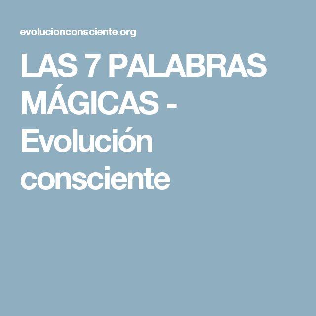 LAS 7 PALABRAS MÁGICAS - Evolución consciente