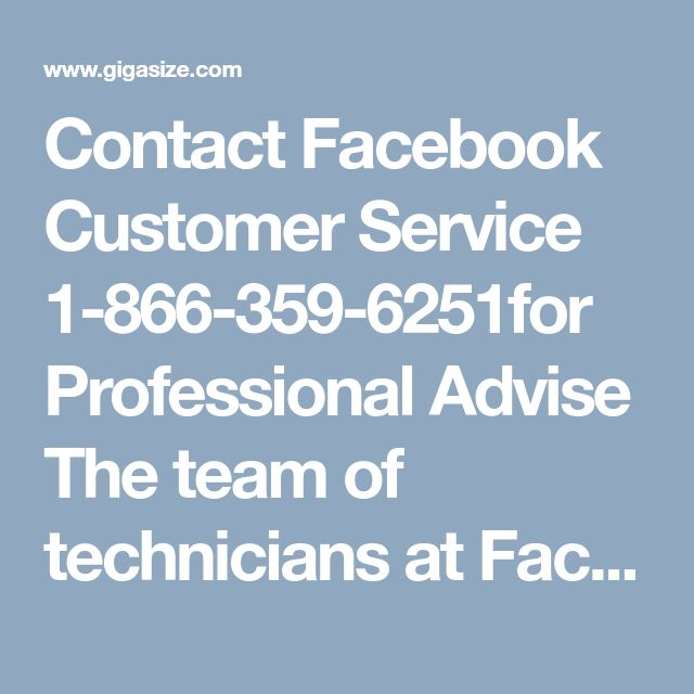 Contact Facebook Customer Service 1-866-359-6251for Professional Advise	The team of technicians at Facebook Customer Service provides the complete solution to the whole host of your problems, ranging from login issues to hacked accounts issues. We are always ready with the required and advanced tools to serve you anytime you come across a technical glitch. Just ring at 1-866-359-6251. https://www.mailsupportnumber.com/facebook-customer-service-contact-number.html
