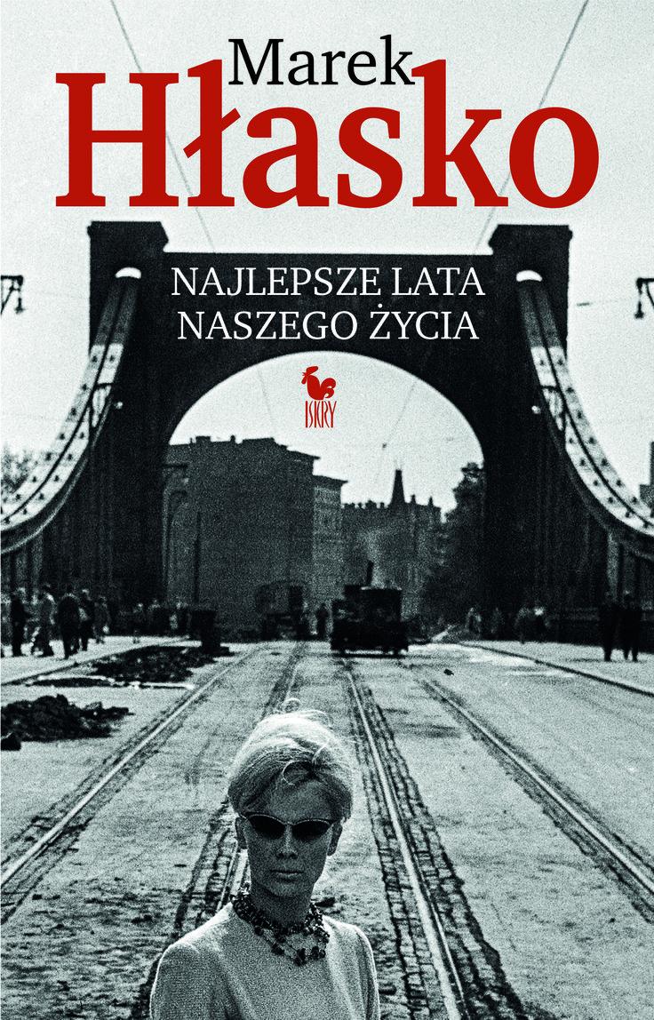 """""""Najlepsze lata naszego życia"""" Marek Hłasko Cover by Andrzej Barecki Published by Wydawnictwo Iskry 2016"""