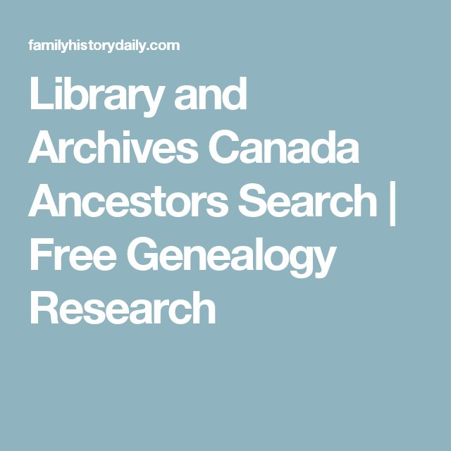 Library and Archives Canada Ancestors Search | Free Genealogy Research