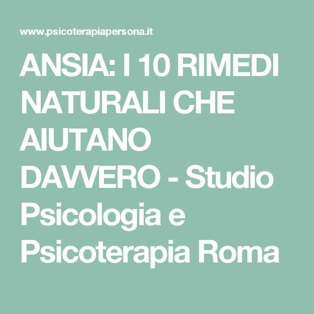 ANSIA: I 10 RIMEDI NATURALI CHE AIUTANO DAVVERO - Studio Psicologia e Psicoterapia Roma