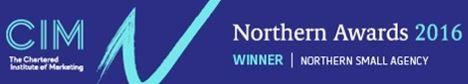 CIM Northern Awards 2016 - winner of Best Small Agency
