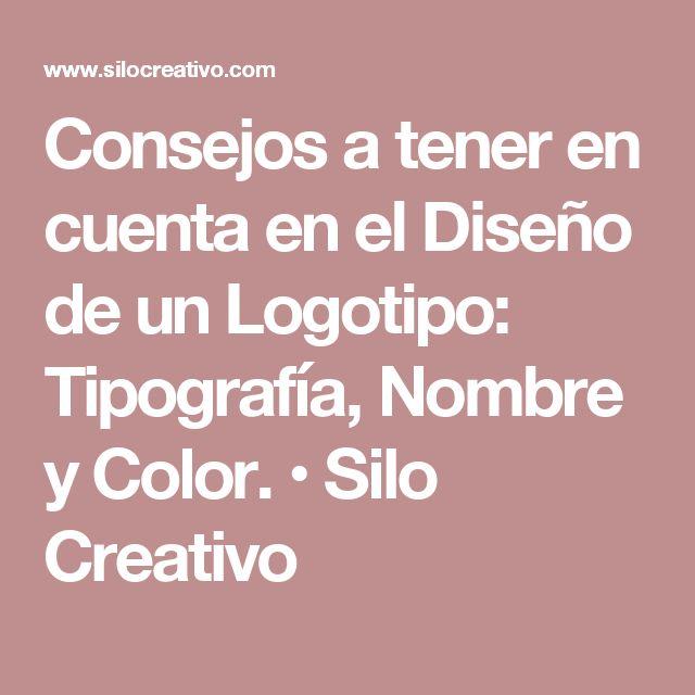Consejos a tener en cuenta en el Diseño de un Logotipo: Tipografía, Nombre y Color. • Silo Creativo