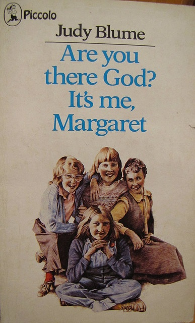 Are You There God? It's me, Margaret | Flickr - Photo Sharing!