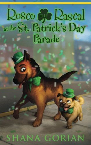 Rosco the Rascal at the St. Patrick's Day Parade (Volume 4)