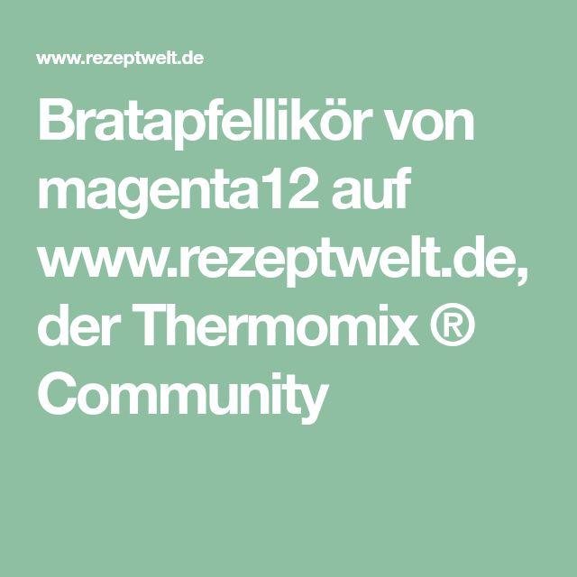 Bratapfellikör von magenta12 auf www.rezeptwelt.de, der Thermomix ® Community