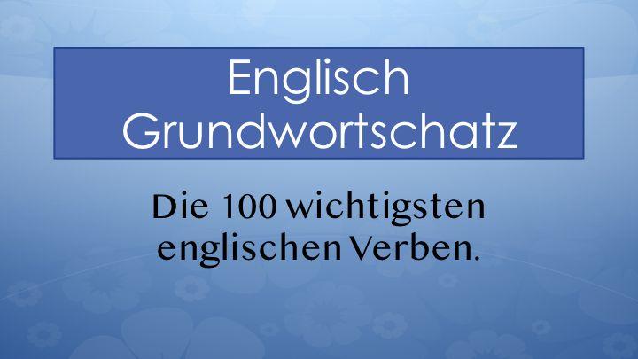 Grundwortschatz: Die wichtigsten englischen Verben, PDF zum Drucken