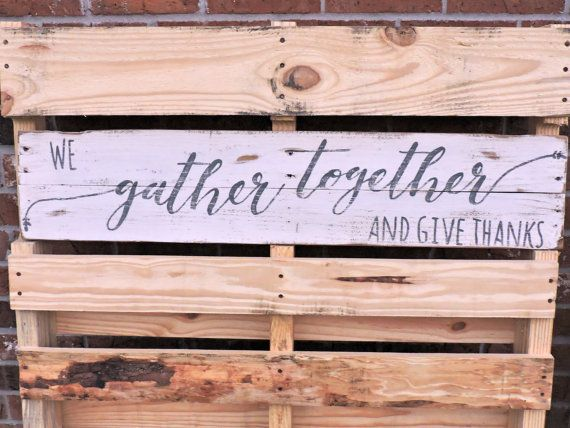 We Gather Together and Give Thanks. Pallet wood sign. Measures approximately…
