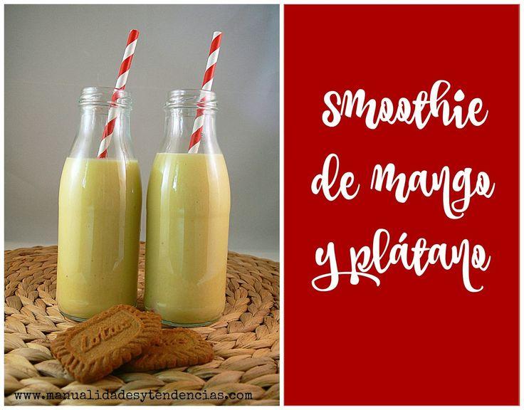 Smoothie de mango y plátano / Banana and mango smoothie www.manualidadesytendencias.com #smoothie #batido #leche #mango #plátano #recetas