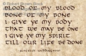 Blood of my blood, bone of my bone, I give ye my body that we may be one. I give ye my spirit til our life be done.
