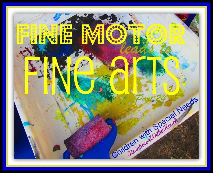 Fine Motor Leads to Fine Arts: Children with Special Needs Edition