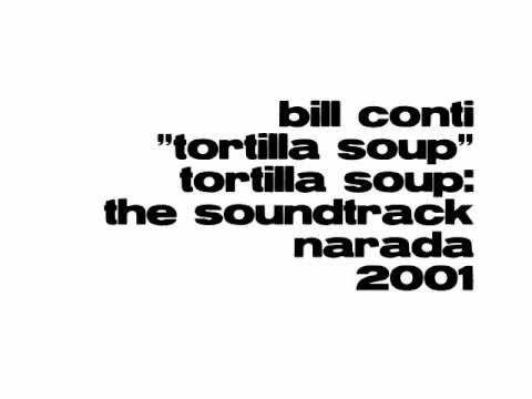 Bill Conti - Tortilla Soup