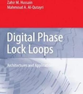 Digital Phase Lock Loops: Architectures And Applications PDF