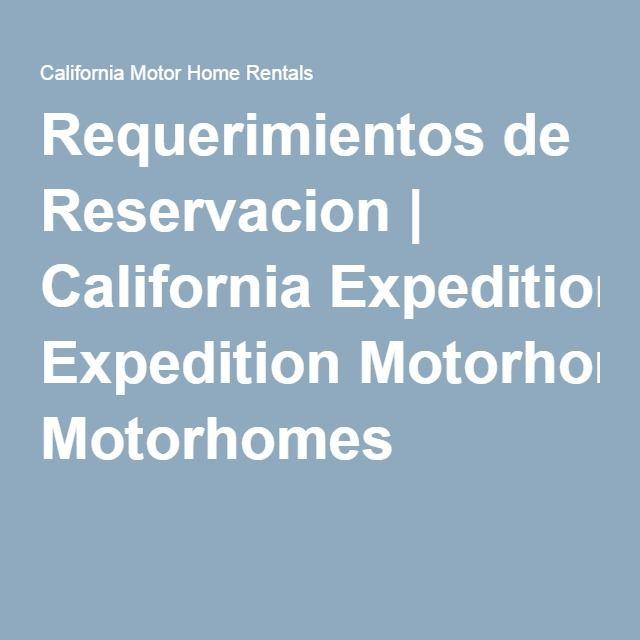 Requerimientos de Reservacion | California Expedition Motorhomes