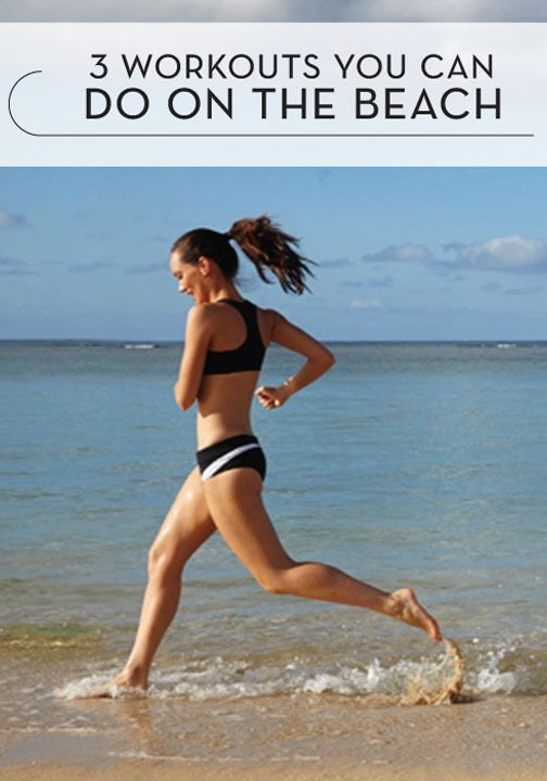 Stay motivated on your spring and summer vacations with these fabulous beach workouts!