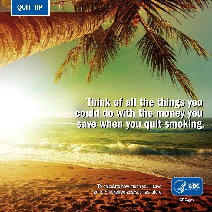 The benefits of quitting smoking go beyond just your health. Think about all the things you could do with the money you save.