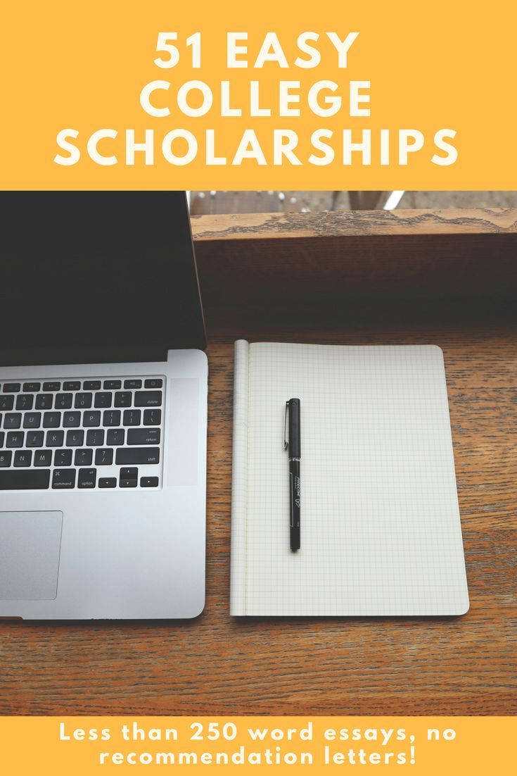 51 Easy College Scholarships to Apply For - http://Quesbook.com: Love this list of 51 crazy easy scholarships! Essays are less than 250 words (if any required) and there are no recommendation letters necessary!! I can apply for ALL of these in the same amount of time it would take me to apply for just a FEW others!