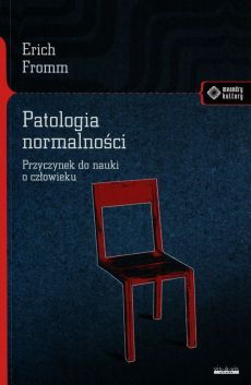 Patologia normalności - Erich Fromm