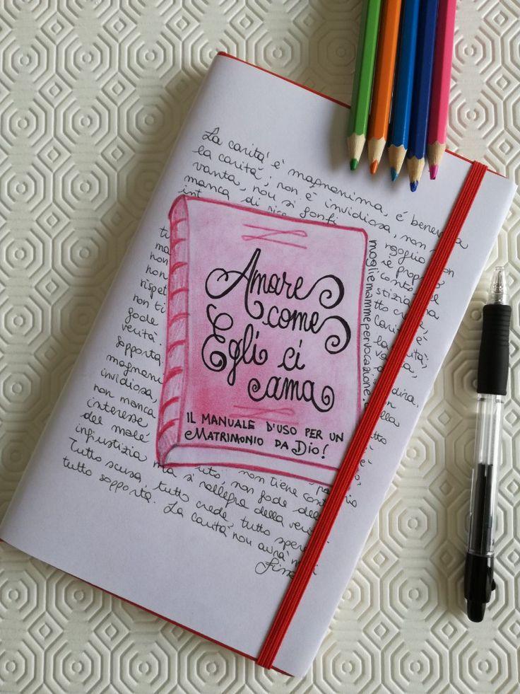Amare come Egli ci ama: il manuale d'uso per un matrimonio da Dio! - Mogli & Mamme per Vocazione #bible journaling #bibbia