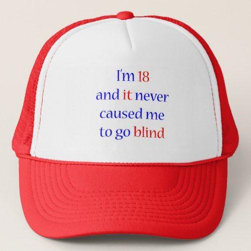 18 Never Gone Blind Trucker Hat