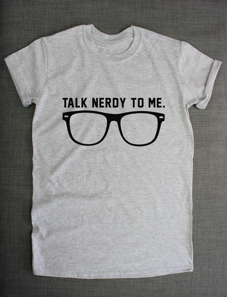 Geek Shirt - Talk Nerdy To Me Nerd Glasses T-Shirt Geeky Tshirt Student College T Shirt by ResilienceStreetwear on Etsy https://www.etsy.com/listing/200101536/geek-shirt-talk-nerdy-to-me-nerd-glasses
