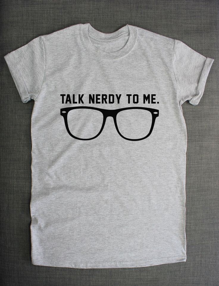 Geek Shirt - Talk Nerdy To Me Nerd Glasses T-Shirt Geeky Tshirt Student College T Shirt by ResilienceStreetwear on Etsy https://www.etsy.com/listing/200101536/geek-shirt-talk-nerdy-to-me-nerd-glasses