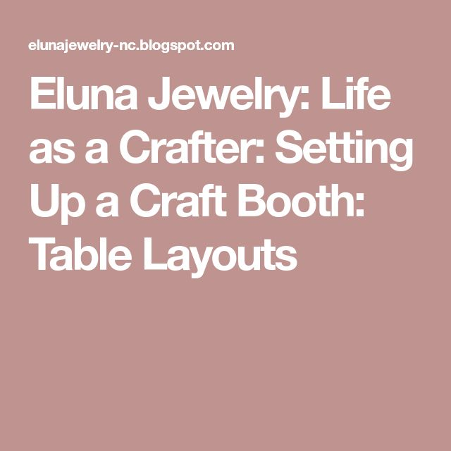 Eluna Jewelry: Life as a Crafter: Setting Up a Craft Booth: Table Layouts