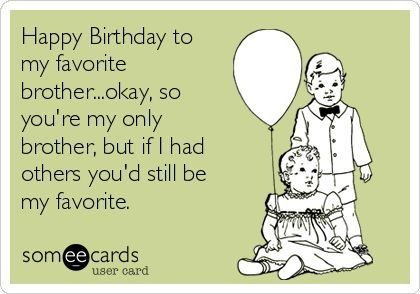 Happy birthday to my favorite brother.