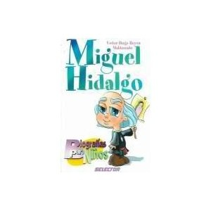 Miguel Hidalgo (Biografias Para Ninos) (Spanish Edition)