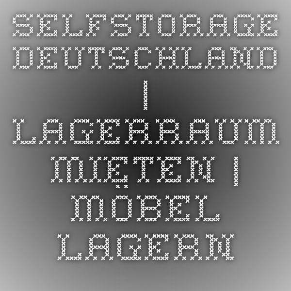 New Selfstorage Deutschland Lagerraum mieten M bel lagern